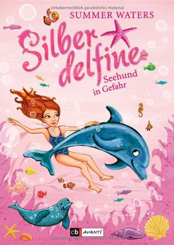 9783570170175: Silberdelfine 05 - Seehund in Gefahr