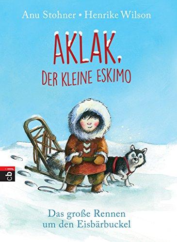 9783570172278: Aklak, der kleine Eskimo: Das große Rennen um den Eisbärbuckel