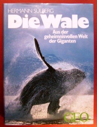 Die Wale. Aus der geheimnisvollen Welt der: n/a