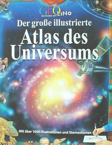 9783570192634: Der gro�e illustrierte Atlas des Universums GEOlino (Livre en allemand)