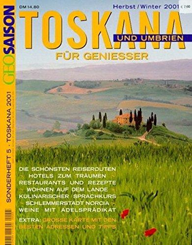 9783570193181: Geo Saison Sonderheft Toskana f�r Genie�er. Toskana und Umbrien.