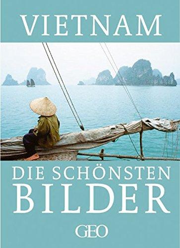 Vietnam. Die schönsten Bilder: Gaede, Peter-Matthias