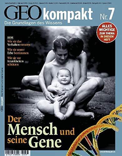 9783570196601: GEO kompakt 7/2006: Der Mensch und seine Gene. Wie sie das Verhalten steuern. Wie sie unser Erbe bestimmen. Wie sie vor Krankheiten schützen