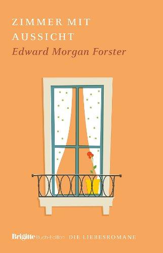 Zimmer mit Aussicht: BRIGITTE Liebesromane: Forster, E. M.