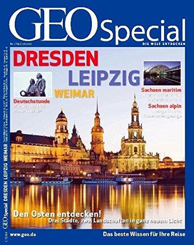 GEO Special Dresden, Leipzig, Weimar: Den Osten