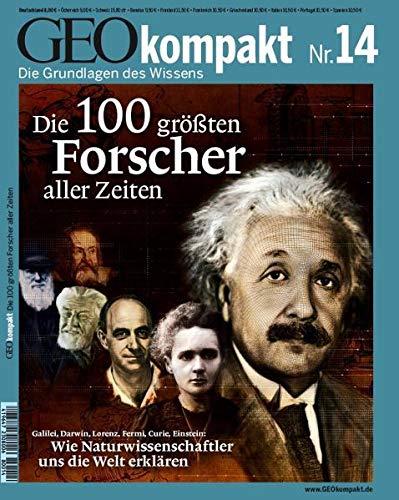 9783570197844: GEO Kompakt 14/2008: Die 100 größten Forscher aller Zeiten: Galilei, Darwin, Lorenz, Fermi, Curie, Einstein: Wie Naturwissenschaftler uns die Welt erklären