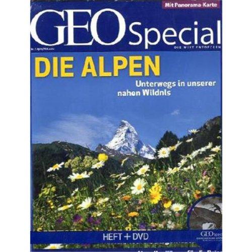 GEO Special 2/2010 Die Alpen - Unterwegs in unserer nahen Wildnis - Gaede, Peter-Matthias