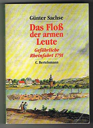 9783570200520: Das Floss der armen Leute. Gefährliche Rheinfahrt 1791