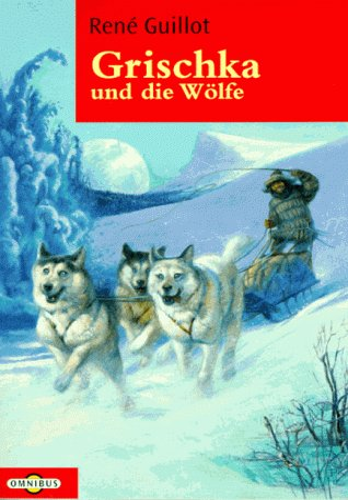 9783570201855: Grischka und die Wölfe.