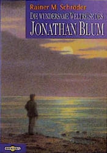 9783570203125: Die wundersame Weltreise des Jonathan Blum