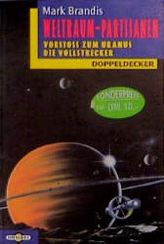 9783570205310: Weltraum- Partisanen. Vorstoss zum Uranus / Die Vollstrecker. ( Ab 12 J.).