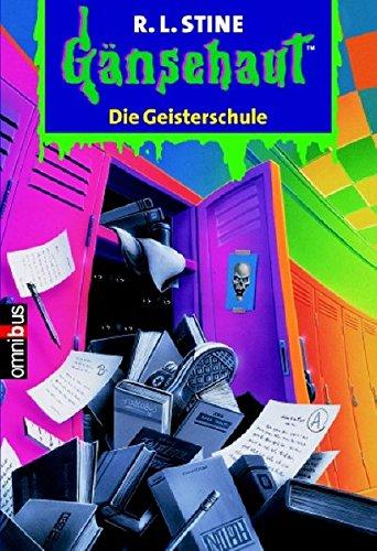 Gänsehaut 34. Die Geisterschule. ( Ab 10 J.). (3570205983) by Stine, R. L.