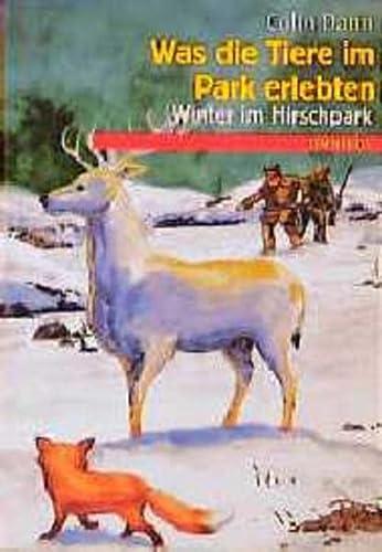 9783570206362: Was die Tiere im Park erlebten, Winter im Hirschpark