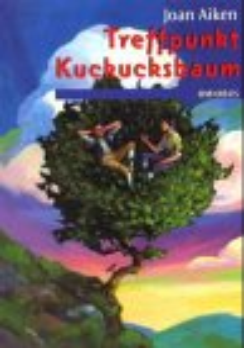 Treffpunkt Kuckucksbaum. ( Ab 12 J.). (3570206815) by Joan Aiken