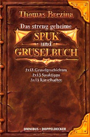 9783570207079: Alle meine Monster. Das streng geheime Spuk- und Gruselbuch. ( Ab 8 J.).