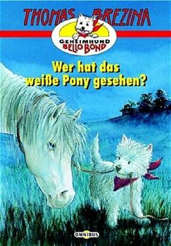 Wer hat das weiße Pony gesehen: Brezina, Thomas