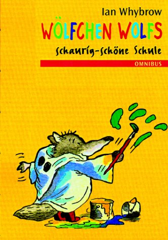 Wölfchen Wolfs schaurig-schöne Schule. ( Ab 8 J.). (3570207927) by Whybrow, Ian; Ross, Tony