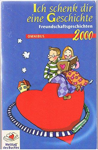 Ich schenk dir eine Geschichte 2000. (: Diverse