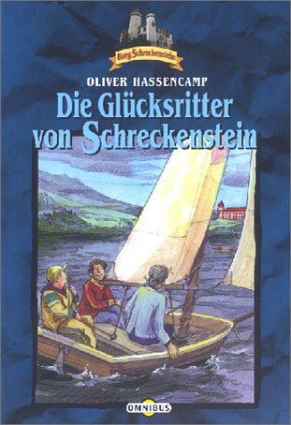 9783570208182: Burg Schreckenstein 18. Die Glücksritter auf Schreckenstein. ( Ab 10 J.).
