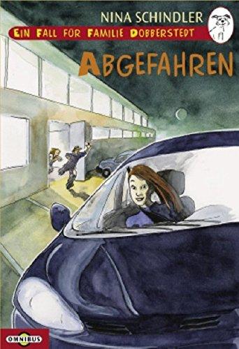 Ein Fall für Familie Dobberstedt - Abgefahren: Band 3