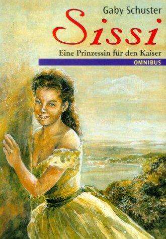 9783570209080: Sissi. Eine Prinzessin für den Kaiser.