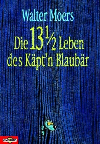 9783570209660: Die 13 1/2 Leben des Käpt'n Blaubär.