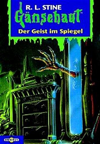 9783570209684: Der Geist im Spiegel: Gänsehaut Band 55