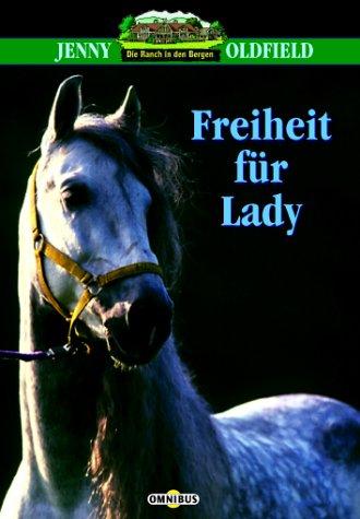 9783570211496: Die Ranch in den Bergen 05. Freiheit f�r Lady. ( Ab 10 J.).