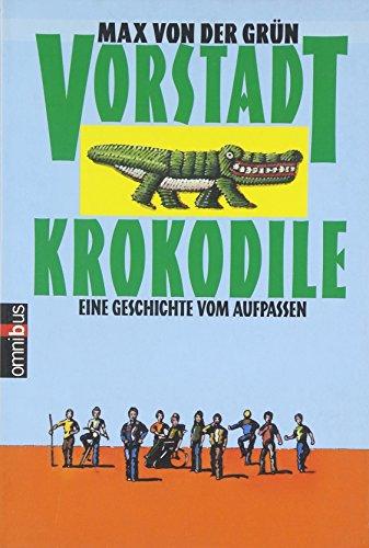 9783570211885: Vorstadtkrokodile. Eine Geschichte vom Aufpassen. ( Ab 10 J.).