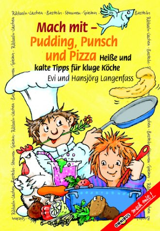 9783570211953: Mach mit. Pudding, Punsch und Pizza. Hei�e und kalte Tipps f�r kluge K�pfe. ( Ab 8 J.).