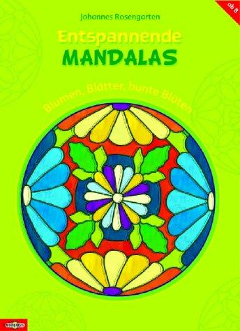 9783570213759: Entspannende Mandalas: Blumen, Blätter, bunte Blüten