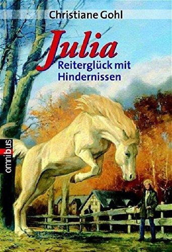 9783570214084: Julia - Reitergl�ck mit Hindernissen