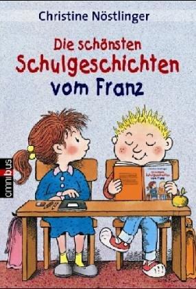 9783570214978: Schulgeschichten /Neue Schulgeschichten vom Franz: Ab 6 Jahre