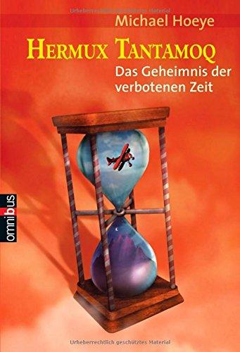 9783570215326: Hermux Tantamoq - Das Geheimnis der verbotenen Zeit by Hoeye, Michael