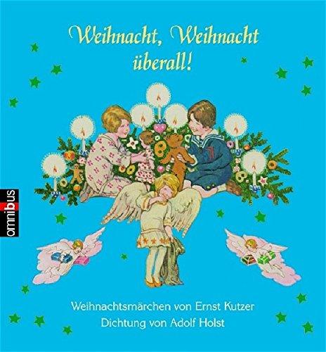 Weihnacht, Weihnacht überall!: Holst, Adolf