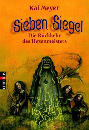 Die Rückkehr des Hexenmeisters (signiert) Sieben Siegel 1: Meyer, Kai