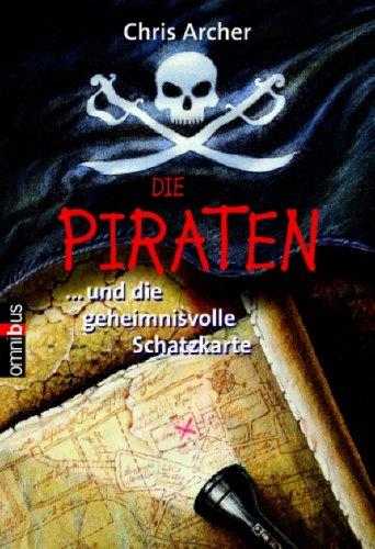 9783570217924: Die Piraten 01... und die geheimnisvolle Schatzkarte