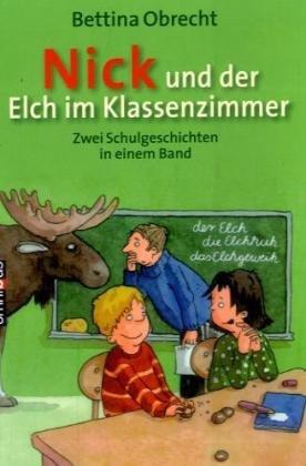9783570218112: Nick und der Elch im Klassenzimmer: Zwei Schulgeschichten in einem Band: Nick und der neue Lehrer / Nick und sein Lieblingstier
