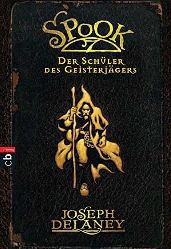 Spook 01. Der Schüler des Geisterjägers (9783570219133) by Joseph Delaney