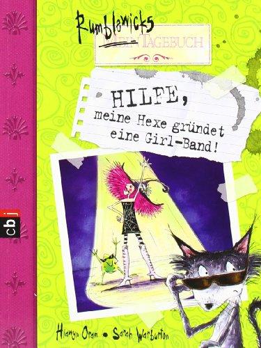 9783570220047: Rumblewicks Tagebuch - Hilfe, meine Hexe gr�ndet eine Girl-Band!