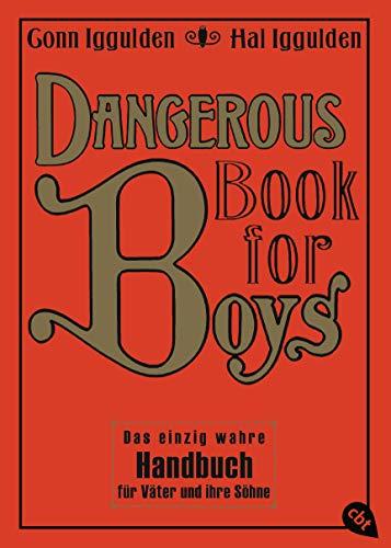 9783570220467: Dangerous Book for Boys: Das einzig wahre Handbuch für Väter und ihre Söhne