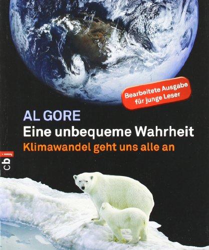 Eine unbequeme Wahrheit: Klimawandel geht uns alle: Gore, Al
