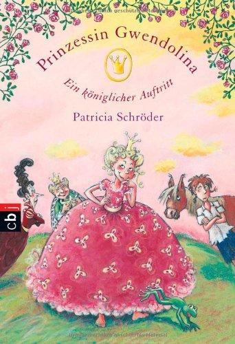 9783570221082: Prinzessin Gwendolina - Ein königlicher Auftritt