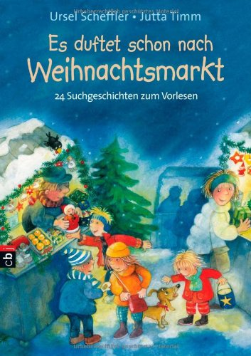 9783570221365: Es duftet schon nach Weihnachtsmarkt: 24 Suchgeschichten zum Vorlesen