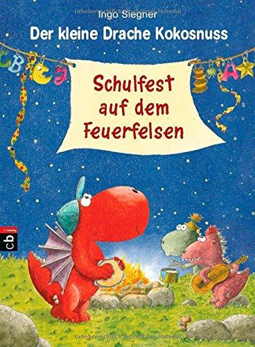 9783570221709: Der kleine Drache Kokosnuss - Schulfest auf dem Feuerfelsen: Band 5 (Die Abenteuer des kleinen Drachen Kokosnuss, Band 5)