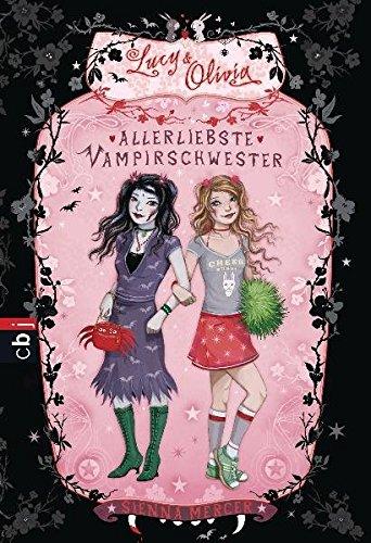 9783570222232: Lucy und Olivia 01. Allerliebste Vampirschwester