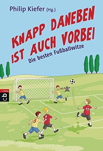 9783570224465: Knapp daneben ist auch vorbei: Die besten Fußballwitze