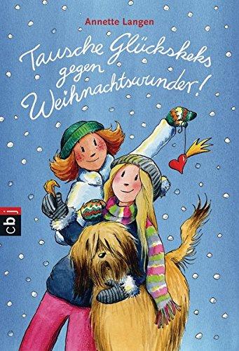 9783570224472: Tausche Glückskeks gegen Weihnachtswunder