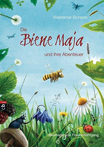 Die Biene Maja und ihre Abenteuer : Waldemar Bonsels