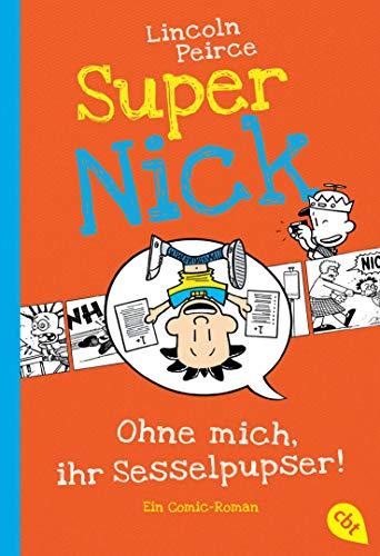 9783570225547: Super Nick - Ohne mich, ihr Sesselpupser!: Ein Comic-Roman Band 5